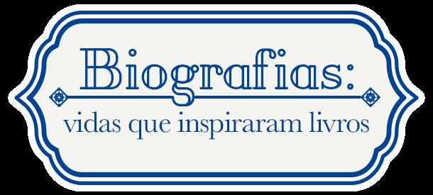 Biografias: vidas que inspiraram livros