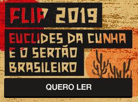 Flip 2019 Euclides da Cunha e o sertão brasileiro