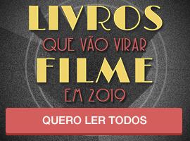 Livros que vão virar filme em 2019