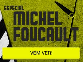 Especial Michel Foucault