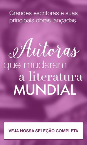 Autoras que mudaram a literatura mundial.